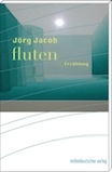 Jörg Jacob: fluten