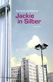 Andreas Stichmann: Jackie in Silber